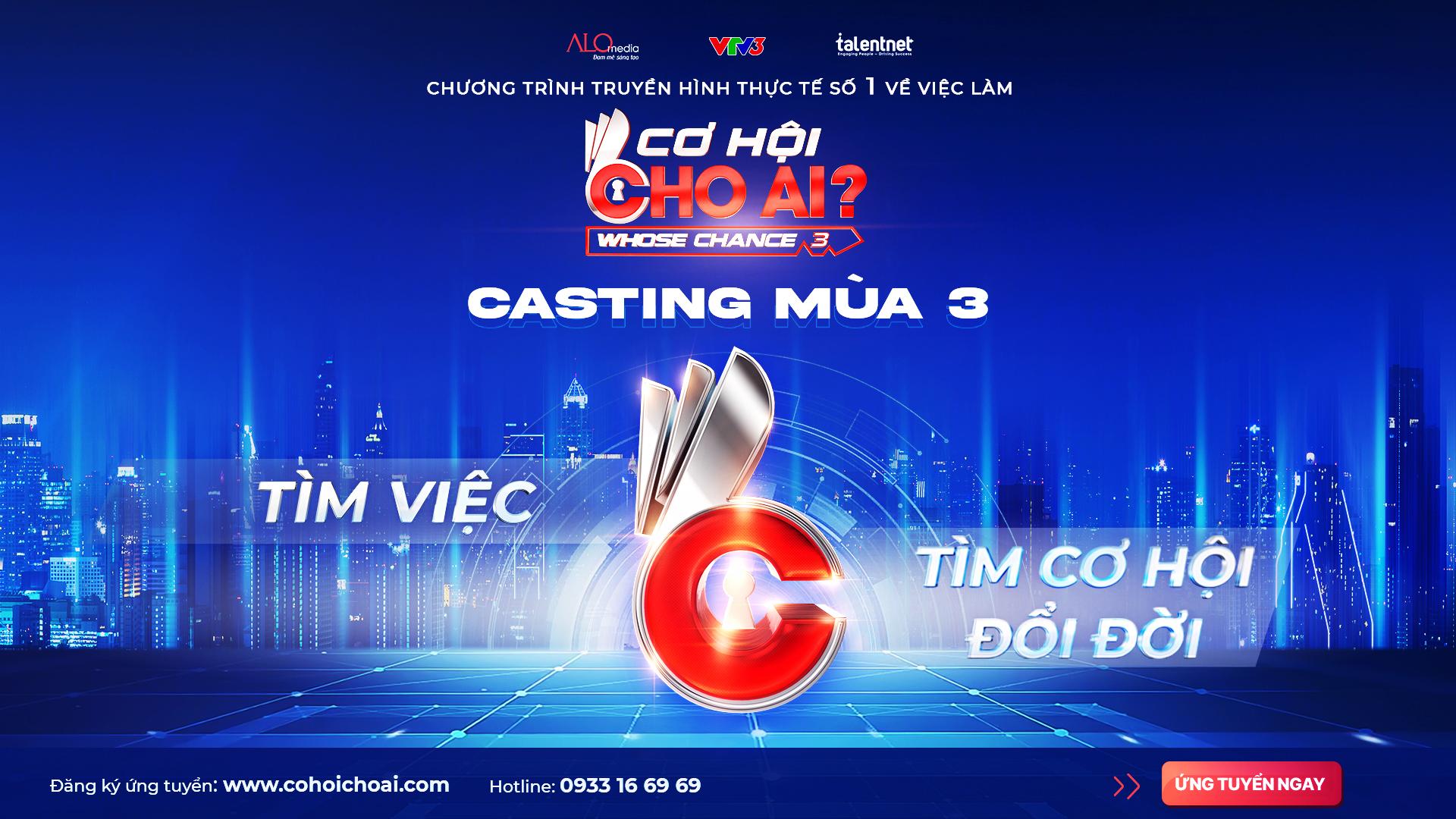 CASTING CALL: CƠ HỘI CHO AI MÙA 3